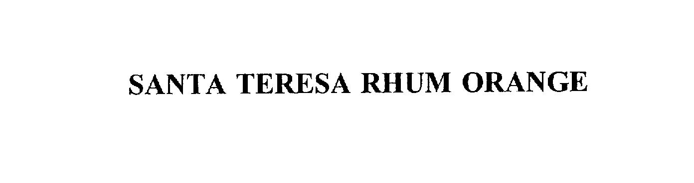 Trademark Logo SANTA TERESA RHUM ORANGE