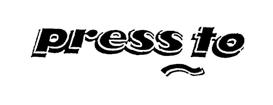 PRESSTO