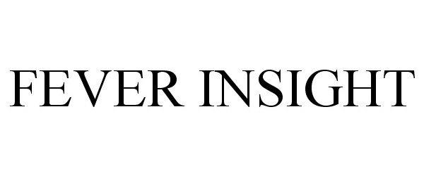 Trademark Logo FEVER INSIGHT