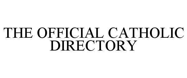 Trademark Logo THE OFFICIAL CATHOLIC DIRECTORY