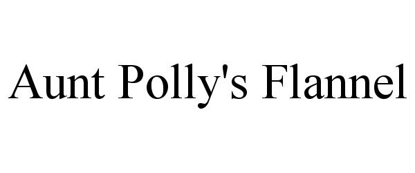AUNT POLLY'S FLANNEL