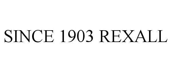 SINCE 1903 REXALL