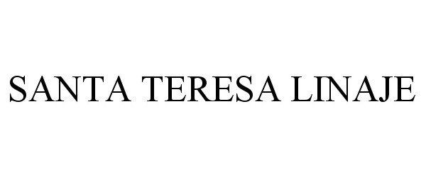 Trademark Logo SANTA TERESA LINAJE