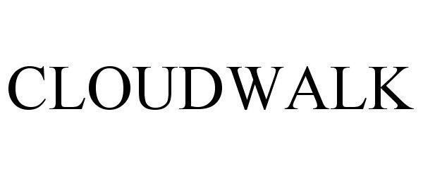 Trademark Logo CLOUDWALK
