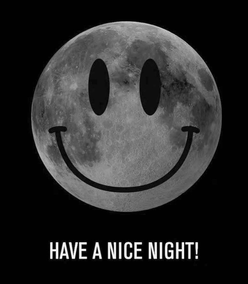 HAVE A NICE NIGHT!