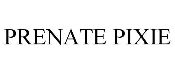 PRENATE PIXIE