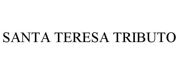 Trademark Logo SANTA TERESA TRIBUTO