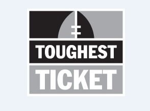 TOUGHEST TICKET