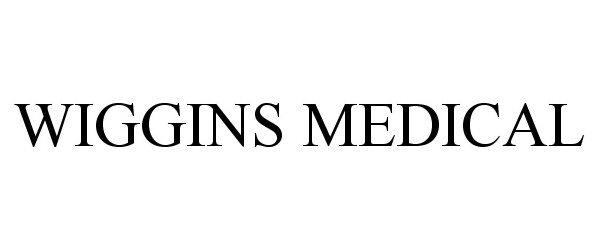 WIGGINS MEDICAL
