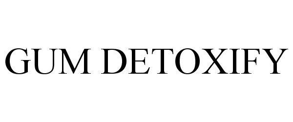 GUM DETOXIFY