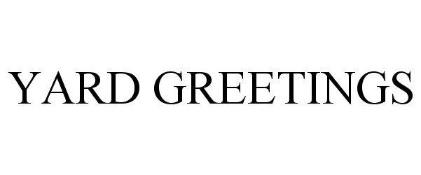 Trademark Logo YARD GREETINGS
