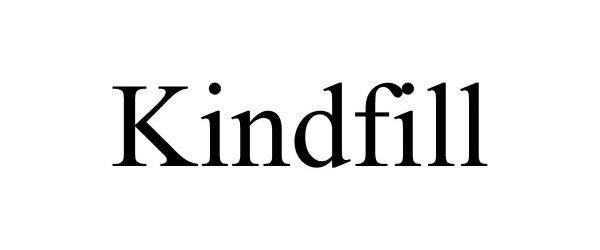 KINDFILL