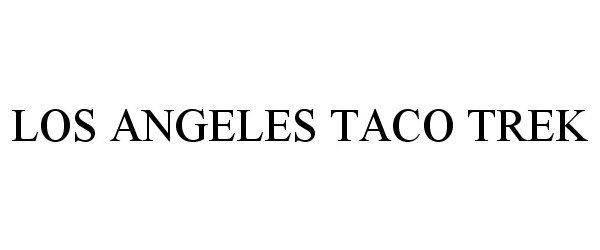 LOS ANGELES TACO TREK