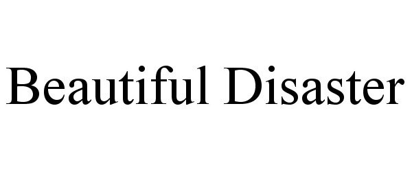 Trademark Logo BEAUTIFUL DISASTER