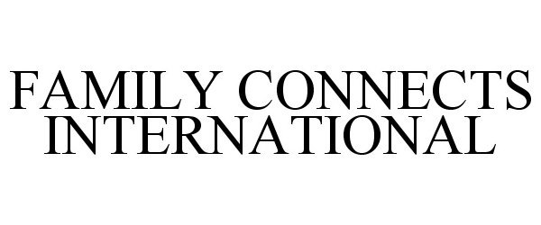 FAMILY CONNECTS INTERNATIONAL