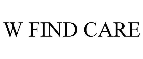 Trademark Logo W FIND CARE