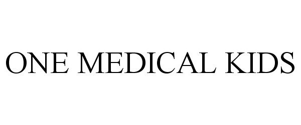 Trademark Logo ONE MEDICAL KIDS
