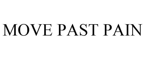 Trademark Logo MOVE PAST PAIN