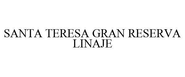 Trademark Logo SANTA TERESA GRAN RESERVA LINAJE