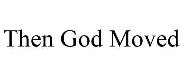 then god moved polite adira briana trademark registration uspto report