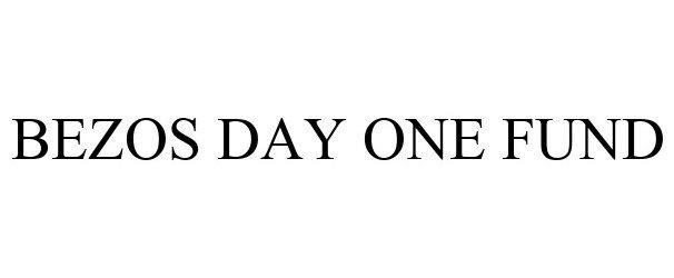 Trademark Logo BEZOS DAY ONE FUND
