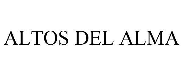 Trademark Logo ALTOS DEL ALMA