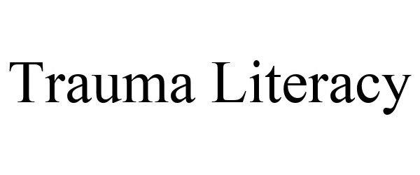 Trademark Logo TRAUMA LITERACY
