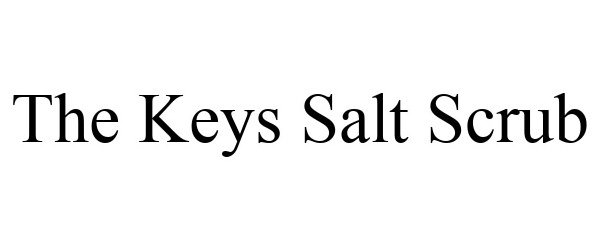 Trademark Logo THE KEYS SALT SCRUB