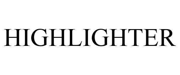 Trademark Logo HIGHLIGHTER