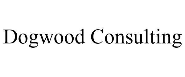 Trademark Logo DOGWOOD CONSULTING