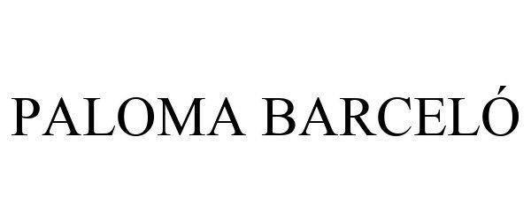 Trademark Logo PALOMA BARCELÓ