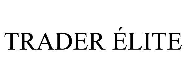 Trademark Logo TRADER ÉLITE