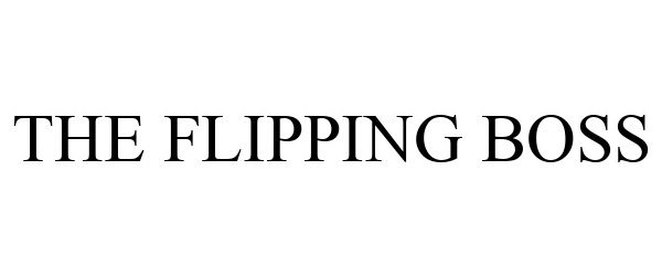 Trademark Logo THE FLIPPING BOSS