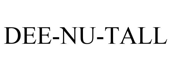 Trademark Logo DEE-NU-TALL