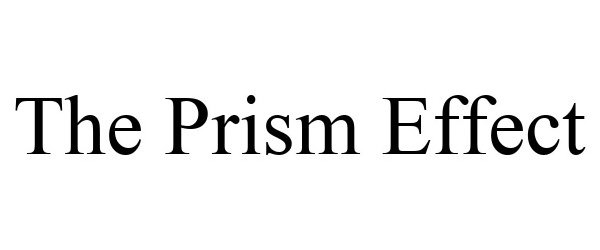 Trademark Logo THE PRISM EFFECT