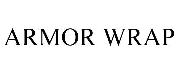 Trademark Logo ARMOR WRAP