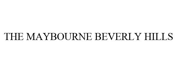 Trademark Logo THE MAYBOURNE BEVERLY HILLS