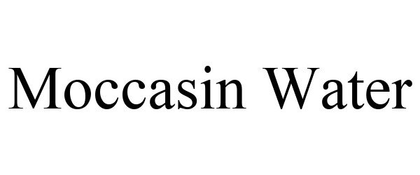 Trademark Logo MOCCASIN WATER