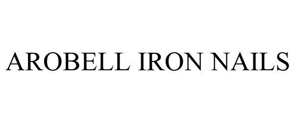 Trademark Logo AROBELL IRON NAILS