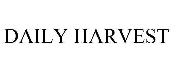 Trademark Logo DAILY HARVEST