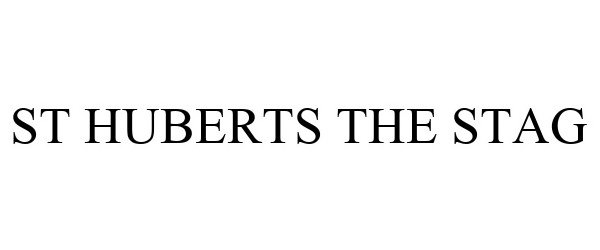 Trademark Logo ST HUBERTS THE STAG