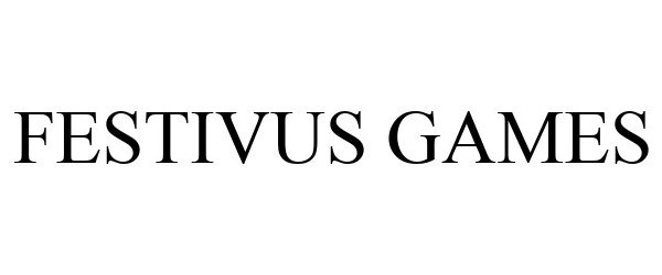 Trademark Logo FESTIVUS GAMES