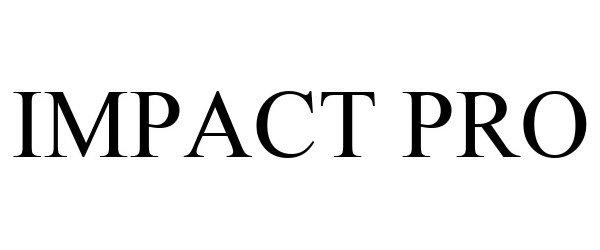 Trademark Logo IMPACT PRO