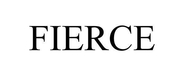 Trademark Logo FIERCE