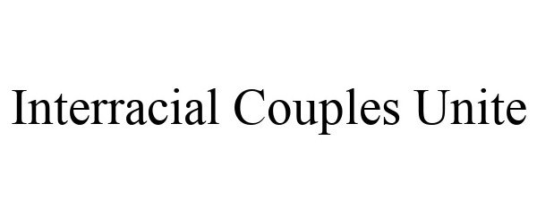 Trademark Logo INTERRACIAL COUPLES UNITE