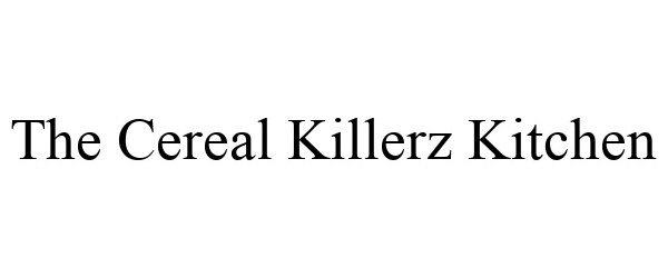 Trademark Logo THE CEREAL KILLERZ KITCHEN