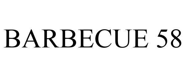 Trademark Logo BARBECUE 58