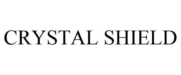 Trademark Logo CRYSTAL SHIELD