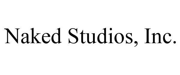 Trademark Logo NAKED STUDIOS, INC.