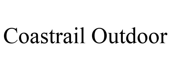 Trademark Logo COASTRAIL OUTDOOR